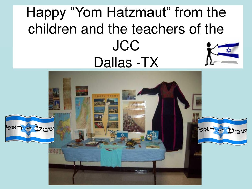 Happy Yom Hatzmaut from the children and the teachers of the JCC Dallas -TX